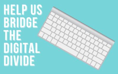 Help Us Bridge the Digital Divide